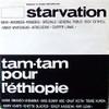 Starvation/Tam-Tam Pour L'Ethiopie